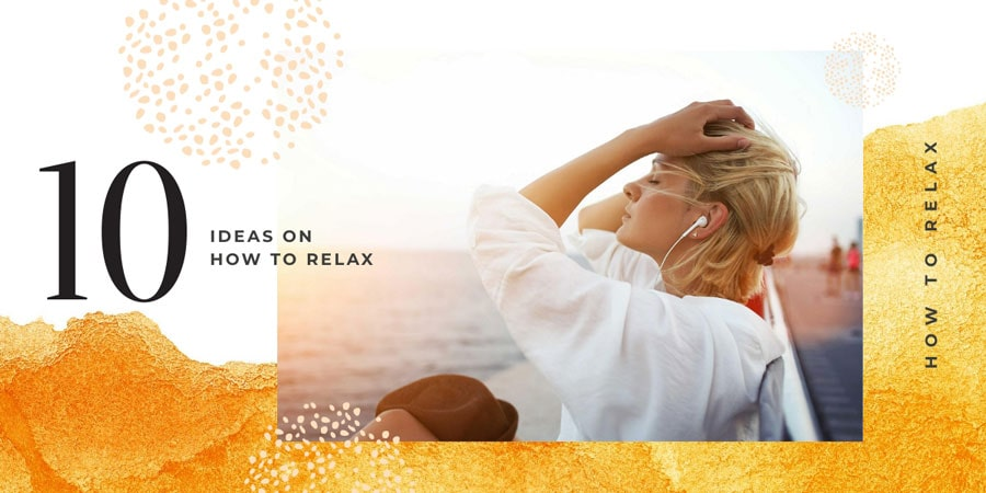 Les 10 astuces relax